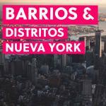 Barrios y Distritos de Nueva York: Toda la Info + Mapas
